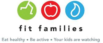 Fit Families Eat healthy, be active, your kids are watching.